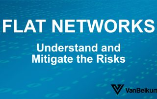 3 Risks of Flat Networks and How To Mitigate them